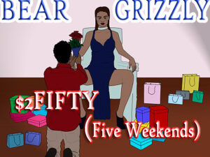 $2 Fifty (Five Weekends)